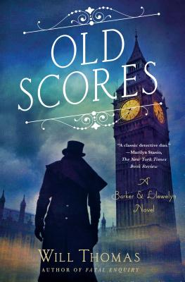 Old Scores: A Barker & Llewelyn Novel by Will Thomas