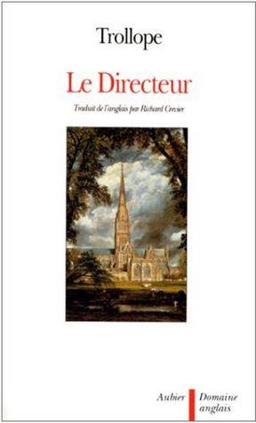 Le Directeur by Richard Crevier, Anthony Trollope