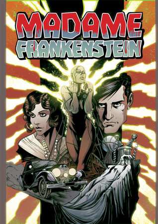 Madame Frankenstein by Jamie S. Rich, Joëlle Jones, Megan Levens