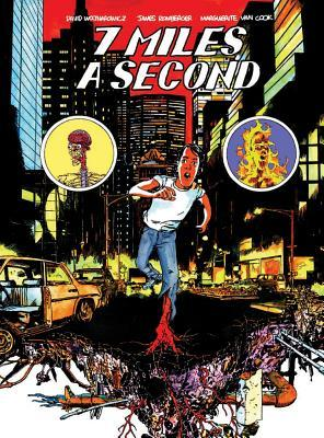7 Miles a Second by David Wojnarowicz, Marguerite Van Cook, James Romberger