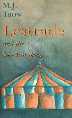 Lestrade and the Sawdust Ring by M.J. Trow
