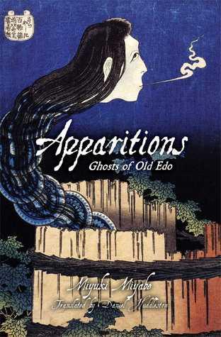 Apparitions: Ghosts of Old Edo by Daniel Huddleston, Miyuki Miyabe