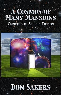 A Cosmos of Many Mansions: Varieties of Science Fiction by Don Sakers