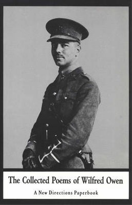 The Collected Poems of Wilfred Owen by Cecil Day-Lewis, Wilfred Owen