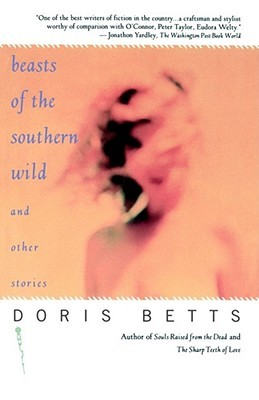 Beasts of the Southern Wild and Other Stories by Doris Betts