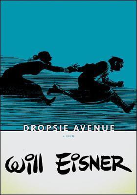 Dropsie Avenue: The Neighborhood by Will Eisner