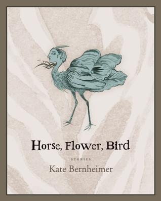 Horse, Flower, Bird by Kate Bernheimer, Rikki Ducornet