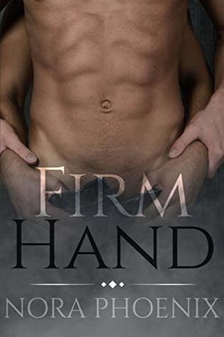 Firm Hand by Nora Phoenix