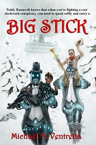 Big Stick by Michael A. Ventrella