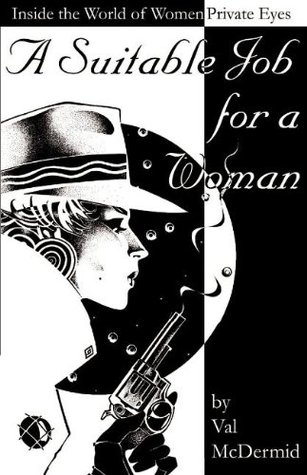 A Suitable Job for a Woman by Val McDermid, Nevada Barr