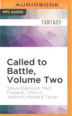Called to Battle, Volume Two: A Warmachine Collection by Matt Forbeck, Chris A. Jackson, Steve Diamond