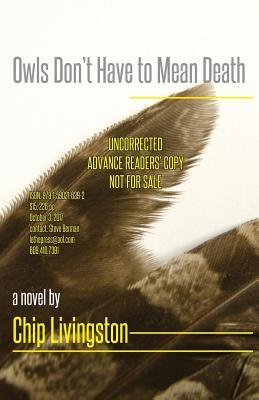 Owls Don't Have to Mean Death by Chip Livingston