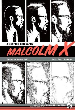 Malcolm X: A Graphic Biography by Randy DuBurke, Andy Helfer