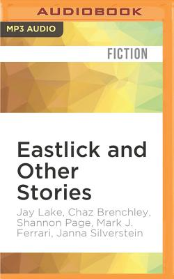 Eastlick and Other Stories by Chaz Brenchley, Shannon Page, Jay Lake
