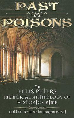 Past Poisons: An Ellis Peters Memorial Anthology of Historic Crime by Maxim Jakubowski, Kate Ross, Diana Gabaldon
