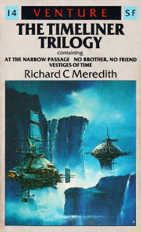 The Timeliner Trilogy by Richard C. Meredith