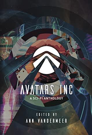 Avatars Inc by Ann VanderMeer