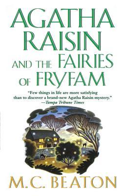 Agatha Raisin and the Fairies of Fryfam: An Agatha Raisin Mystery by M. C. Beaton