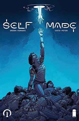 Self/Made #1 by Eduardo Ferigato, Mat Groom, Marcelo Costa