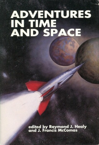 Adventures in Time & Space: An Anthology of Science Fiction Stories by S. Fowler Wright, Raymond Z. Gallun, Lewis Padgett, Robert Moore Williams, Anthony Boucher, Lester del Rey, Raymond F. Jones, Maurice A. Hugi, Fredric Brown, Willy Ley, L. Sprague de Camp, Don A. Stuart, Harry Bates, Isaac Asimov, Anson MacDonald, Webb Marlowe, P. Schuyler Miller, Eric Frank Russell, Cleve Cartmill, A.E. van Vogt, Alfred Bester, Lee Gregor, Raymond J. Healy, A.M. Phillips, Robert A. Heinlein, Henry Hasse, Ross Rocklynne, J. Francis McComas, R. DeWitt Miller