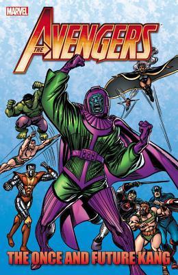 Avengers: The Once and Future Kang by Steve Ditko, Jim Shooter, Roger Stern, M.D. Bright, Danny Fingeroth, Steve Englehart, John Buscema