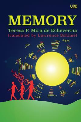 Memory: a novelette by Teresa P. Mira de Echeverría