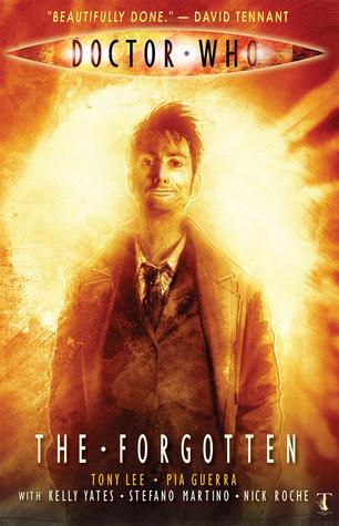Doctor Who: The Forgotten by Richard Starkings, Stefano Martino, Pia Guerra, Tony Lee, Nick Roche, Kelly Yates