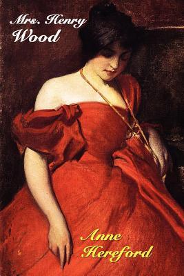 Anne Hereford by Henry Wood, Ellen Wood, Mrs Henry Wood