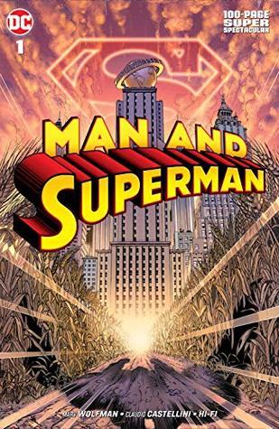 Man and Superman 100-Page Super Spectacular by Alex Sinclair, Marv Wolfman, Gabe Eltaeb, Hi-Fi, Claudio Castellini