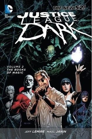 Justice League Dark, Volume 2: The Books of Magic by Admira Wijaya, Mikel Janín, Cam Smith, Lee Garbett, Peter Milligan, Jeff Lemire, Daniel Sampere