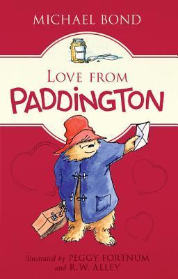 Love from Paddington by Peggy Fortnum, Michael Bond