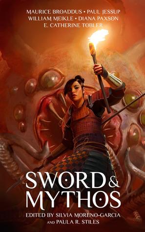 Sword & Mythos by Paula R. Stiles, Silvia Moreno-Garcia