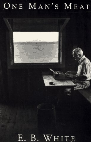 One Man's Meat by E.B. White, Roger Angell