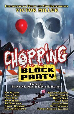 Chopping Block Party: An Anthology of Suburban Terror by Richard Chizmar
