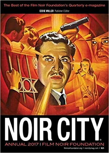 Noir City Annual 2017, No. 10 by Eddie Muller