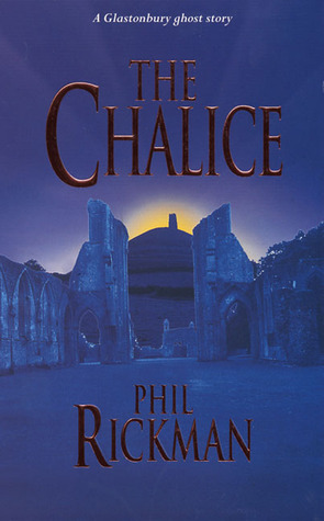 The Chalice: A Glastonbury Ghost Story by Phil Rickman, Dion Fortune