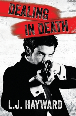 Dealing in Death: A Death and the Devil Extended Novella by L. J. Hayward