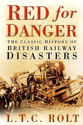 Red for Danger: The Classic History of British Railways by L. T. C. Rolt