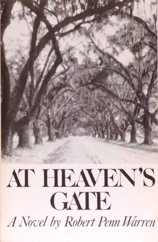 At Heaven's Gate: Novel by Robert Penn Warren