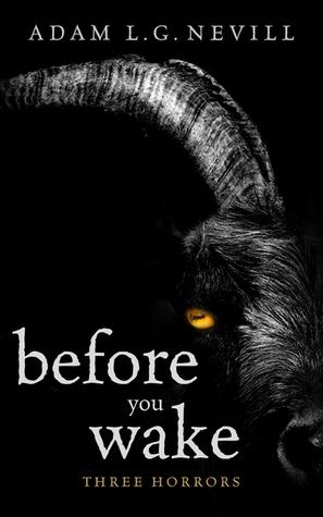 Before You Wake: Three Horrors by Adam Nevill
