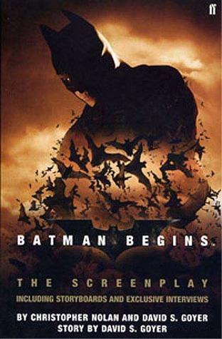 Batman Begins: The Screenplay by David S. Goyer, Christopher J. Nolan