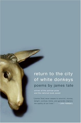 Return to the City of White Donkeys by James Tate