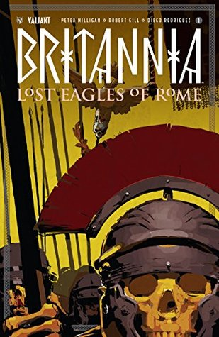 Britannia: Lost Eagles of Rome #1 by Cary Nord, Robert Gill, Peter Milligan