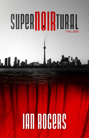 SuperNOIRtural Tales by Ian Rogers, Mike Carey