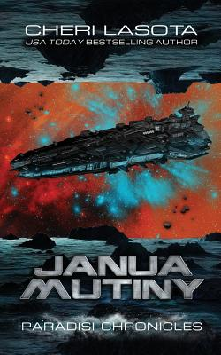 Janua Mutiny: A Paradisi Chronicles Novella by Cheri Lasota