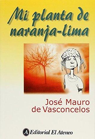 MI PLANTA DE NARANJA LIMA / 4 ED. by José Mauro de Vasconcelos
