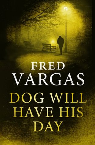 Dog Will Have His Day by Siân Reynolds, Fred Vargas