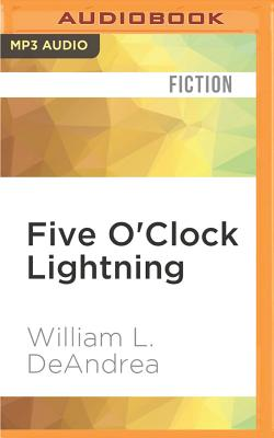 Five O'Clock Lightning: A Novel about Baseball, Politics, and Murder by William L. DeAndrea
