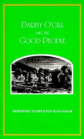 Darby O'Gill & the Good People by Herminie Templeton Kavanagh