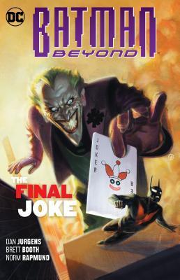 Batman Beyond, Volume 5: The Final Joke by Marco Santucci, Norm Rapmund, Andrew Dalhouse, Val Staples, Dan Jurgens, Cully Hammer, Evan Shaner, Jordie Bellaire, Brett Booth